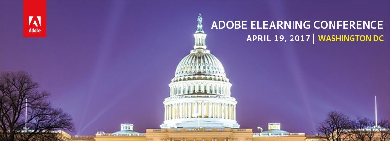 Adobe eLearning Conference, April 19th, 2017 | Washington DC