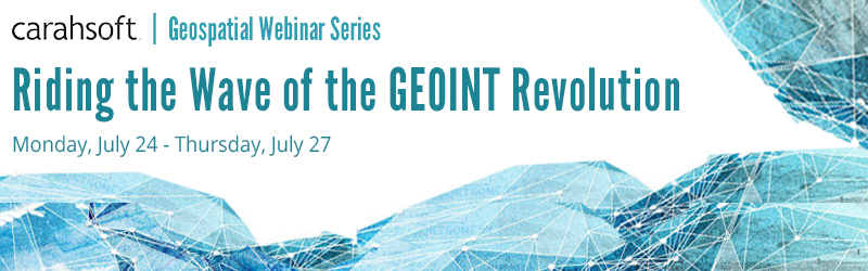 Geospatial Webinar Series: Riding the Wave of the GEOINT Revolution