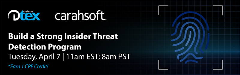 Dtex Systems | Build a Strong Insider Threat Detection Program | Tuesday, April 7 | 11am EST; 8am PST | Earn 1 CPE Credit!