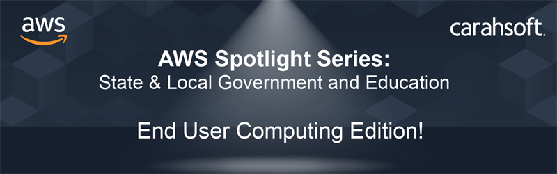 AWS Spotlight Series - EUC Edition