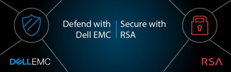 Defend with Dell EMC | Secure with RSA