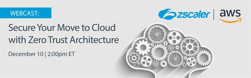 Zscaler, AWS, Secure Your Move to Cloud with Zero Trust Architecture,