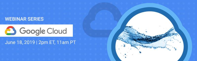 Google Cloud Webinar Series