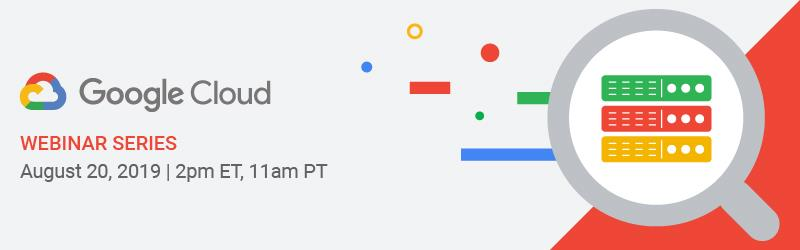 Google Cloud August Webinar