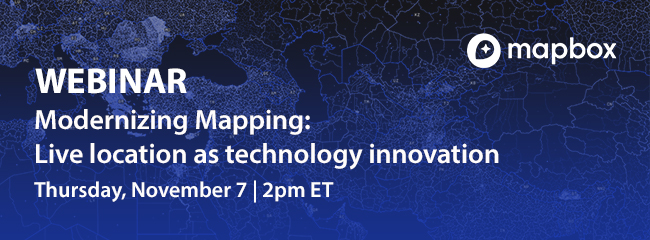 [WEBINAR] Modernizing Mapping through Live Location Technology